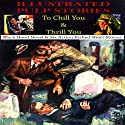 Pulp Stories to Chill You and Thrill You, Volume 1 (       UNABRIDGED) by G. T. Roberts Narrated by Kelly Klaas