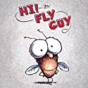 Hi! Fly Guy Audiobook by Tedd Arnold Narrated by Skip Hinnant