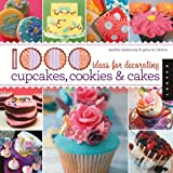 1,000 Ideas for Decorating Cupcakes, Cookies & Cakesby Gina M. Brown