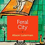 Feral City | Alison Luterman