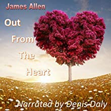 Out from the Heart (       UNABRIDGED) by James Allen Narrated by Denis Daly