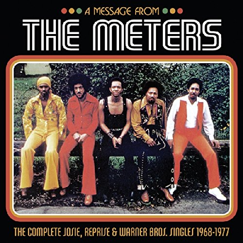 A MESSAGE FROM THE METERS--THE COMPLETE JOSIE, REPRISE & WARNER BROS. SINGLES 1968-1977 (2-CD SET)