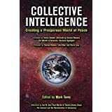 Collective Intelligence: Creating a Prosperous World at Peace ~ Robert David Steele