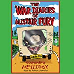 The War Diaries of Alistair Fury: Summer Helliday | Jamie Rix