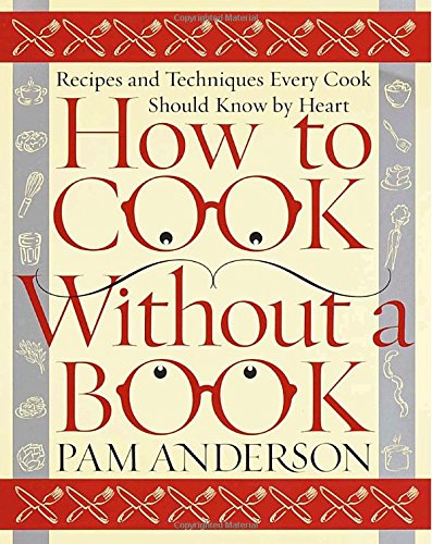 How to Cook Without a Book: Recipes and Techniques Every Cook Should Know by Heart (Fry Pams compare prices)
