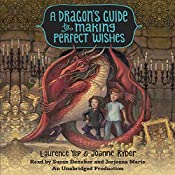 A Dragon's Guide to Making Perfect Wishes: A Dragon's Guide, Book 3 | Laurence Yep, Joanne Ryder