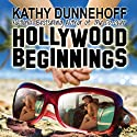 Hollywood Beginnings: An L.A. Romantic Comedy (       UNABRIDGED) by Kathy Dunnehoff Narrated by Kathy Dunnehoff