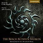 The Reach Between Worlds: The Arclight Saga, Book 1 Hörbuch von C. M. Hayden Gesprochen von: John Pirhalla