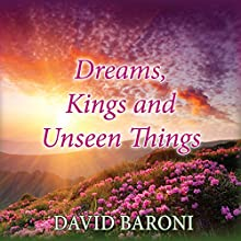 Dreams, Kings, and Unseen Things (       UNABRIDGED) by David Baroni Narrated by David Baroni