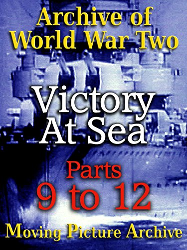 archive-of-world-war-two-victory-at-sea-parts-9-to-12