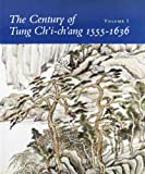 img - for The Century of Tung Ch'i-Ch'ang 1555-1636 book / textbook / text book