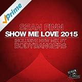 Show Me Love 2015 (Bodybangers Remix)