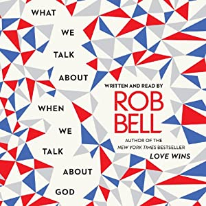 What We Talk About When We Talk About God Audiobook