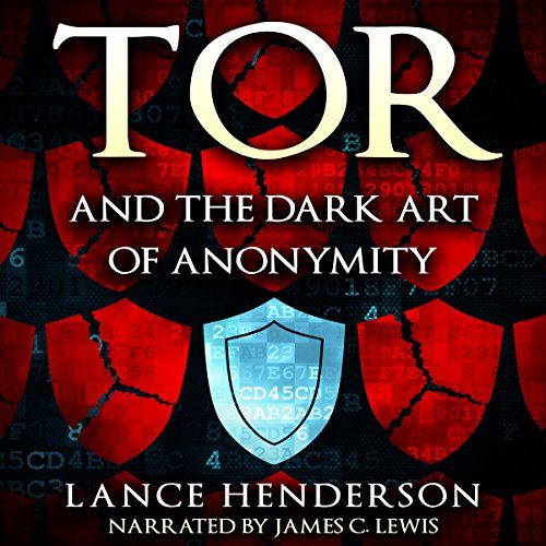 Download Tor and the Dark Art of Anonymity: How to Be Invisible from NSA Spying