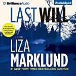 Last Will: Annika Bengtzon, Book 6 | Liza Marklund,Neil Smith (translator)