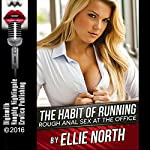 The Habit of Running: Rough Anal Sex at the Office | Ellie North