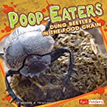 Poop-Eaters: Dung Beetles in the Food Chain | Deirdre A. Prischmann