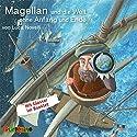 Magellan und die Welt ohne Anfang und Ende Hörbuch von Luca Novelli Gesprochen von: Rolf Becker, Peter Kaempfe