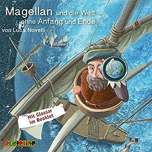 Magellan und die Welt ohne Anfang und Ende Hörbuch