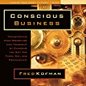 Conscious Business (       UNABRIDGED) by Fred Kofman Narrated by Fred Kofman