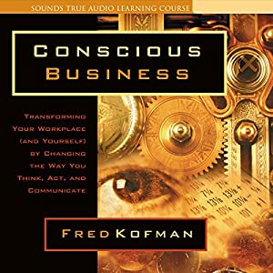 Conscious Business Audiobook