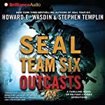 SEAL Team Six Outcasts: A Novel | Howard E. Wasdin,Stephen Templin