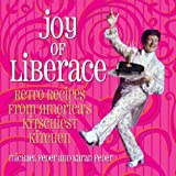 Joy of Liberace: Retro Recipes from America's Kitschiest Kitchen