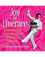Joy of Liberace: Retro Recipes from America's Kitchiest Kitchen