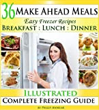 img - for Make Ahead Meals: Easy Freezer Recipes to Make Ahead for Cooking Breakfast, Lunch and Dinner Including Crockpot Freezer Meals book / textbook / text book