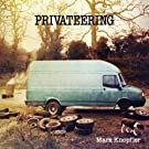 MARK KNOPFLER-PRIVATEERING -2CD-