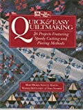 Quick & Easy Quiltmaking: 26 Projects Featuring Speedy Cutting and Piecing Methods (0875965768) by Martin, Nancy J.