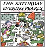 The Saturday Evening Pearls: A Pearls Before Swine Collection (0740773917) by Pastis, Stephan