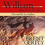 William the Fox Rider, Volume 1 | Brent Gerity