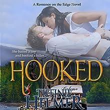 Hooked (       UNABRIDGED) by Tiffinie Helmer Narrated by Mia Chiaromonte