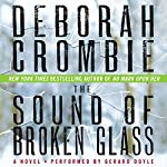 The Sound of Broken Glass: A James and Kincaid Novel, Book 15 | Deborah Crombie