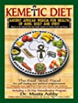 Kemetic Diet: Ancient African Wisdom...