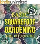 Basic Square Foot Gardening for Begin...