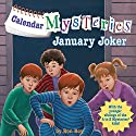 January Joker: Calendar Mysteries, Book 1 (       UNABRIDGED) by Ron Roy Narrated by Jim Meskimen