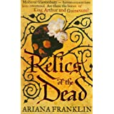 Relics of the Dead: Mistress of the Art of Death, Adelia Aguilar series 3by Ariana Franklin