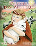 img - for The Little Blind Shepherd: A Christmas Miracle book / textbook / text book