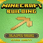 Minecraft Building: The Ultimate Minecraft Construction Handbook Hörbuch von Steve Crafty Gesprochen von: Trevor Clinger