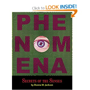 Phenomena: Secrets of the Senses Donna M. Jackson