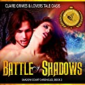 Battle in Shadows: A Fae Vampire Action and Adventure Romance, Book 3 (Shadow Court Chronicles - Faerie Series) Audiobook by Claire Grimes,  Lovers Tale Oasis Narrated by Jean Gray