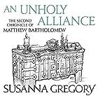 An Unholy Alliance: The Second Chronicle of Matthew Bartholomew Hörbuch von Susanna Gregory Gesprochen von: David Thorpe