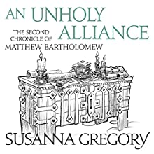An Unholy Alliance: The Second Chronicle of Matthew Bartholomew Audiobook by Susanna Gregory Narrated by David Thorpe