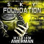 Sky1 - Foundation: The Sky Series | William Amerman