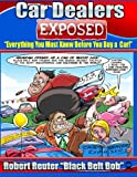 img - for Car Dealers Exposed: Everything You Must Know Before YOU Buy a Car! book / textbook / text book