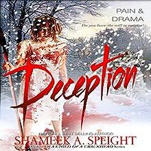 Deception   Livre audio Auteur(s) : Shameek Speight Narrateur(s) : Tracie