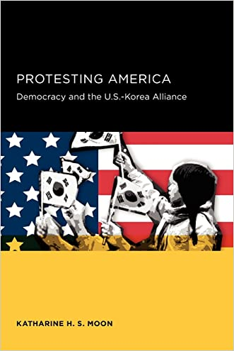Protesting America: Democracy and the U.S.-Korea Alliance (Seoul-California Series in Korean Studies)
