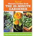 Western Garden Book: The 20-Minute Gardener: Projects, Plants and Designs for Quick & Easy Gardening (Sunset Western Garden Book)